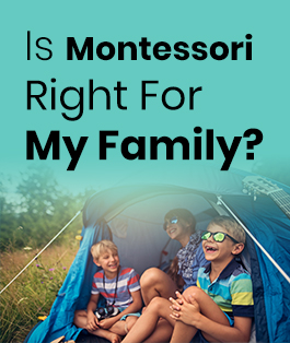 Is Montessori Right For My Family?