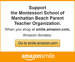 the Montessori School of Manhattan Beach Parent Teacher Organization.